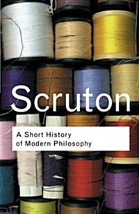 A Short History of Modern Philosophy : From Descartes to Wittgenstein (Paperback)