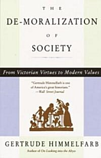 The de-Moralization of Society: From Victorian Virtues to Modern Values (Paperback)