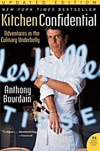 Kitchen Confidential Updated Ed: Adventures in the Culinary Underbelly (Paperback, Updated)