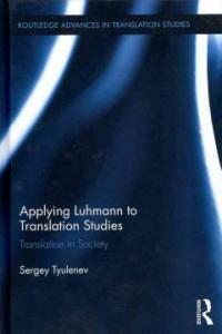 Applying Luhmann to translation studies : translation in society