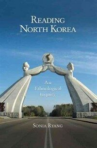 Reading North Korea : an ethnological inquiry
