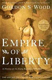 Empire of Liberty: A History of the Early Republic, 1789-1815 (Paperback)