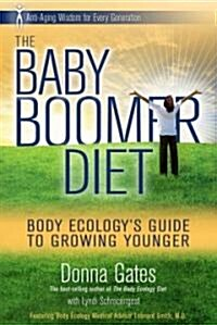 The Baby Boomer Diet: Body Ecologys Guide to Growing Younger (Hardcover)
