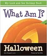 What Am I? Halloween (Board Books)