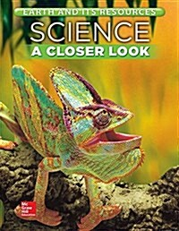 Science, a Closer Look, Grade 4, Earth and Its Resources: Student Edition (Unit C) (Paperback)