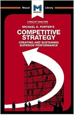 Competitive Strategy : Creating and Sustaining Superior Performance (Paperback)