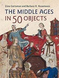 THE MIDDLE AGES IN 50 OBJECTS (Hardcover)
