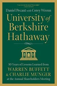University of Berkshire Hathaway: 30 Years of Lessons Learned from Warren Buffett & Charlie Munger at the Annual Shareholders Meeting (Paperback)