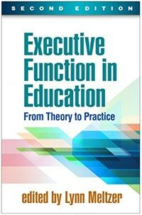 Executive function in education : from theory to practice / 2nd ed