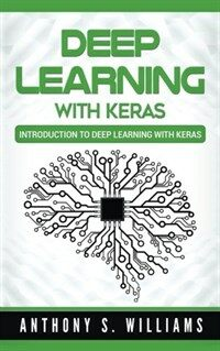 Deep learning with Keras : introduction deep learning with Keras