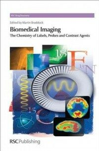 Biomedical imaging : the chemistry of labels, probes and contrast agents