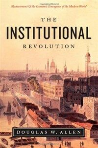 The institutional revolution : measurement and the economic emergence of the modern world