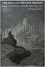 The Idea of Greater Britain: Empire and the Future of World Order, 1860-1900 (Paperback)