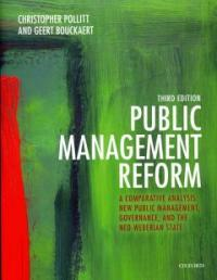 Public management reform : a comparative analysis : new public management, governance, and the neo-Weberian state 3rd ed