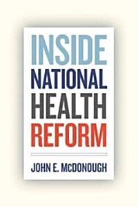 Inside National Health Reform (Hardcover, 1st)