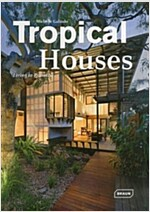 Tropical Houses: Living in Paradise (Hardcover)