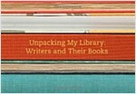Unpacking My Library: Writers and Their Books (Hardcover)
