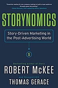 Storynomics: Story-Driven Marketing in the Post-Advertising World (Hardcover)