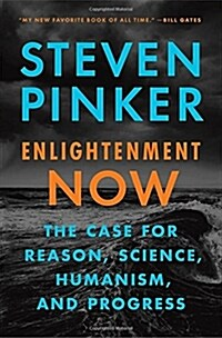 Enlightenment Now: The Case for Reason, Science, Humanism, and Progress (Hardcover)