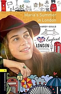 Oxford Bookworms Library: Level 1:: Marias Summer in London : Graded readers for secondary and adult learners (Paperback, 3 Revised edition)
