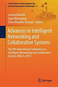 Advances in intelligent networking and collaborative systems : the 9th International Conference on Intelligent Networking and Collaborative Systems (INCoS-2017)