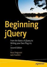 Beginning jQuery [electronic resource] : from the basics of jquery to writing your own plug-ins / 2nd ed