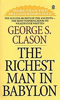 The Richest Man in Babylon: The Success Secrets of the Ancients--The Most Inspiring Book on Wealth Ever Written (Paperback, Revised)