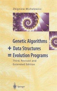 Genetic algorithms + data structures = evolution programs 3rd rev. and extended ed
