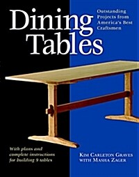Dining Tables: Outstanding Projects from Americas Best Craftsmen (Paperback)