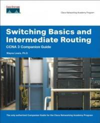 Switching basics and intermediate routing : CCNA 3 companion guide