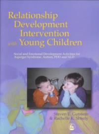 Relationship development intervention with children, adolescents, and adults : social and emotional development activities for Asperger Syndrome, Autism, PDD and NLD