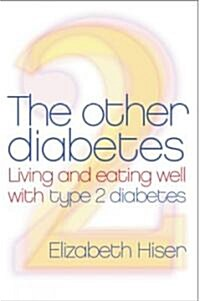The Other Diabetes: Living and Eating Well with Type 2 Diabetes (Paperback)
