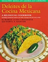 Deleites de La Cocina Mexicana: Healthy Mexican American Cooking (Paperback)