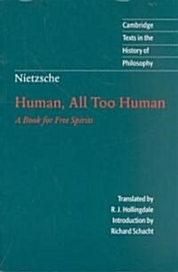 Nietzsche: Human, All Too Human : A Book for Free Spirits (Paperback, 2 Revised edition)