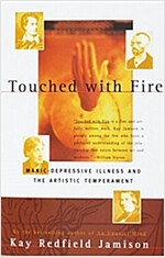 Touched with Fire: Manic-Depressive Illness and the Artistic Temperament (Paperback)