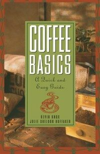 Coffee basics : a quick and easy guide