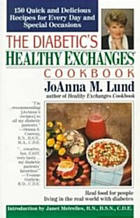 The Diabetics Healthy Exchanges Cookbook: 150 Quick and Delicious Recipes for Every Day and Special Occasions (Paperback)