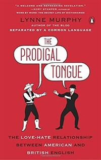 The Prodigal Tongue: The Love-Hate Relationship Between American and British English (Paperback)