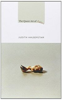 The Queer Art of Failure (Paperback)