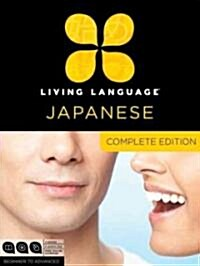 Living Language Japanese, Complete Edition: Beginner Through Advanced Course, Including 3 Coursebooks, 9 Audio CDs, Japanese Reading & Writing Guide, (Hardcover)