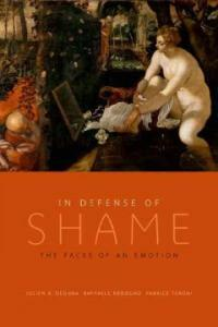 In defense of shame : the faces of an emotion