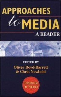 Approaches to media: a reader