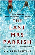 The Last Mrs Parrish : An Addictive Psychological Thriller with a Shocking Twist! (Paperback)
