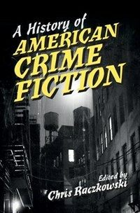 A History of American Crime Fiction (Hardcover)