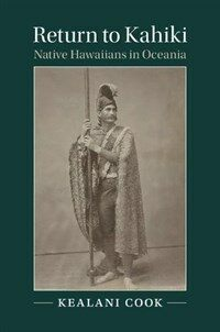 Return to Kahiki : Native Hawaiians in Oceania (Hardcover)