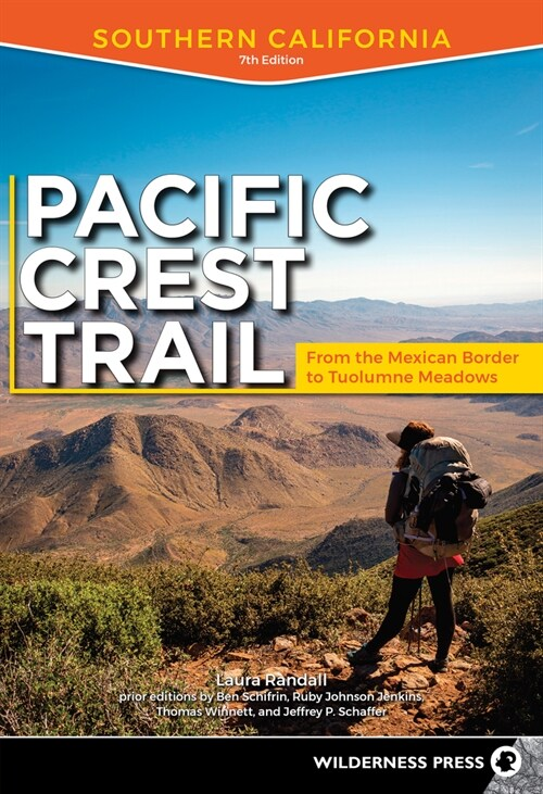 Pacific Crest Trail: Southern California: From the Mexican Border to Tuolumne Meadows (Paperback, 7, Revised)