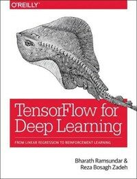 Tensorflow for deep learning : from linear regression to reinforcement learning