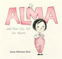 Alma and How She Got Her Name (Hardcover)