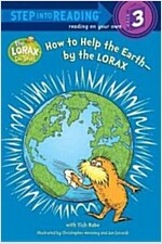 How to Help the Earth-By the Lorax (Dr. Seuss) (Paperback)