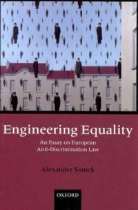 Engineering equality : an essay on European anti-discrimination law